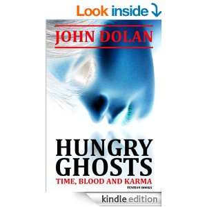 Hungry Ghosts, 'Time, Blood and Karma' Book 2 by John Dolan