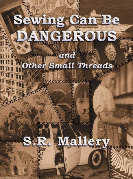 Sewing Can Be Dangerous by S. R. Mallery