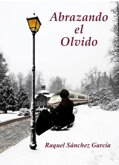 Abrazando el olvido de Raquel Sánchez García