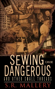Sewing Can Be Dangerous by SR Mallery