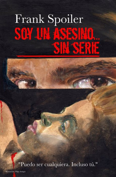Soy una asesino... sin serie. Autor: Franks Spoiler, portada: Olga Artigas