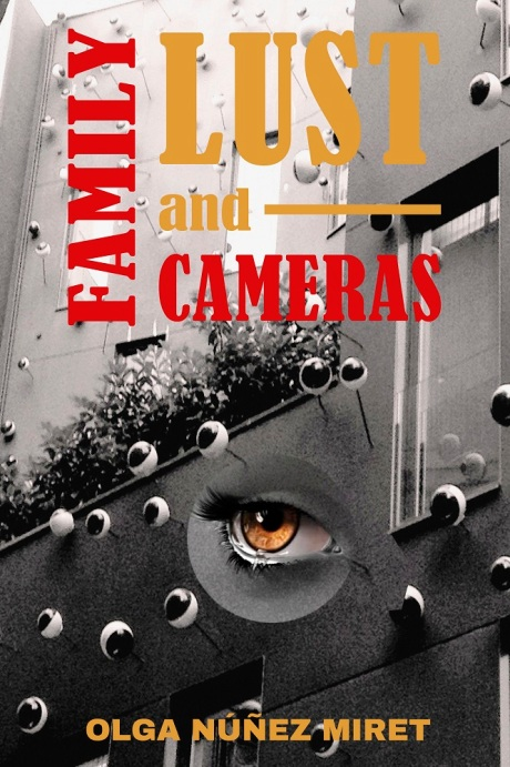 Family, lust and cameras by Olga Núñez Miret. Cover by Lourdes Vidal. Designer