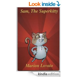 Sam, The Superkitty by Marion Lovato