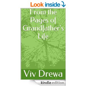 From the Pages of Grandfather's Life by Viv Drewa