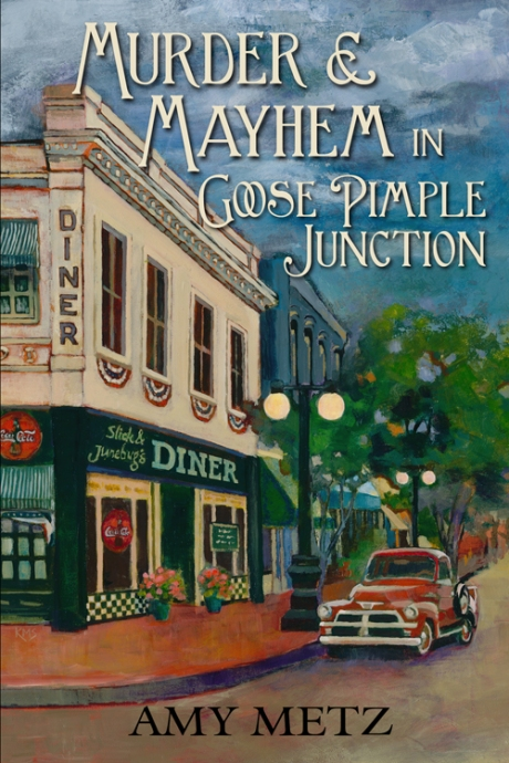 Murder & Mayhem in Goose Pimple Junction by Amy Hertz