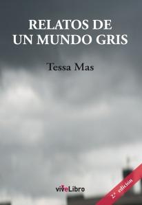 Relatos de un mundo gris de Tessa Mas