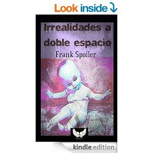 Irrealidades a doble espacio de Frank Spoiler. Ed: Tempus Fugit