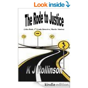 The Rode to Justice by K. J. Rollinson