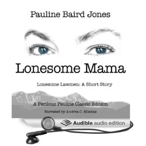Lonesome Mama (Unabridged) [Audio Download] by Pauline Baird Jones (Author), Andrea C. Missias (Narrator)