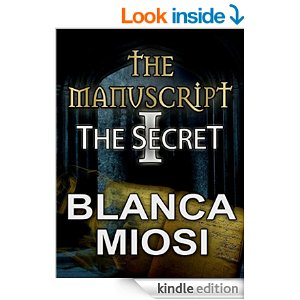 The Manuscript I. The Secret by Blanca Miosi