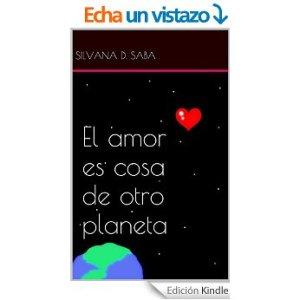 El amor es cosa de otros planeta de Silvana Saba