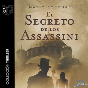 El Secreto de los Assassini de Mario Escobar