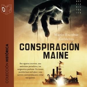 La conspiración del Maine de Mario Escobar