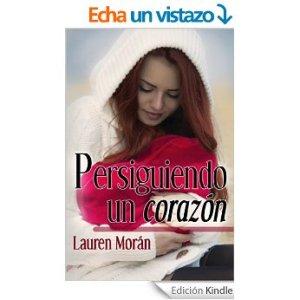 Persiguiendo un corazón de Lauren Morán