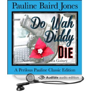 Do Wah Diddy Die by Pauline Baird Jones