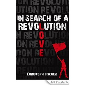 In Search of a Revolution by Christoph Fischer. Out on 26th March