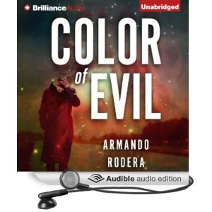 Color of Evil by Armando Rodera (narrator: Peter Berkrot)