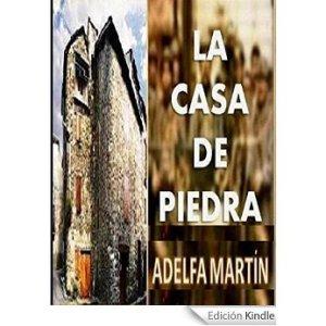 La casa de piedra de Adelfa Martín