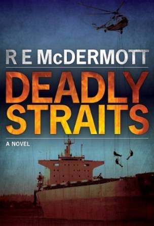 Deadly Straits by RE McDermott