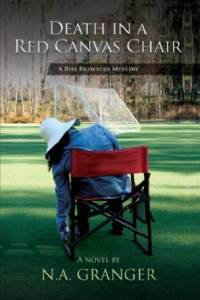 Death in a Red Canvas Chair by N.A. Granger