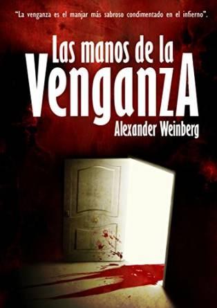 Las manos de la venganza de Alexander Weinberg