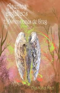 Asuntos angélicos 2. Dimensiones de Greg