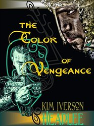 The Color of Vengeance by Kim Headlee