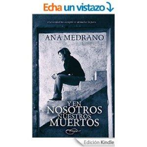 Y en nosotros nuestros muertos de Ana Medrano