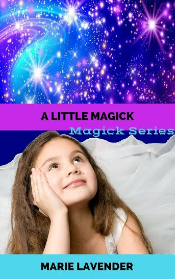A Little Magick by Marie Lavender