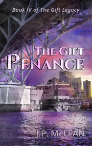 The Gift Legacy Book 4. Penance by J.P. McLean