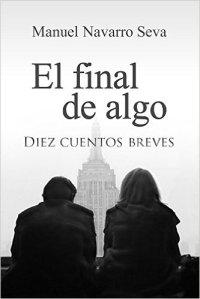 El final de algo de Manuel Navarro