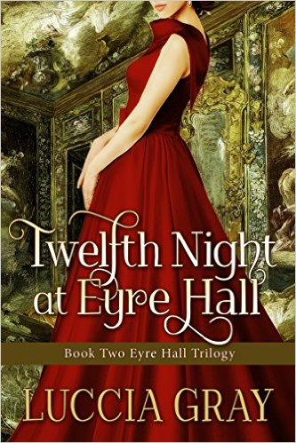 Twelfth Night at Eyre Hall by Luccia Gray