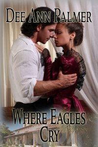 Where Eagles Cry by Dee Ann Palmer