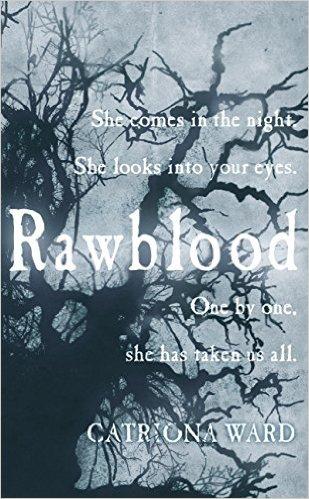 Rawblood by Catriona Ward