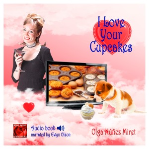 I Love Your Cupcakes, audio with Gwyn Olson as narrator