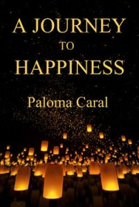 A Journey to Happiness by Paloma Caral