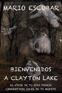 Bienvenidos a Clayton Lake de Mario Escobar