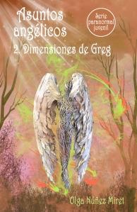 Asunto angélicos 2. Dimensiones de Greg