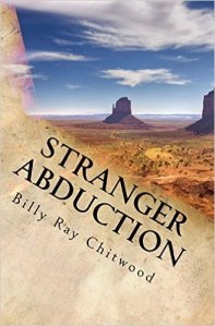 Stranger Abduction by Billy Ray Chitwood