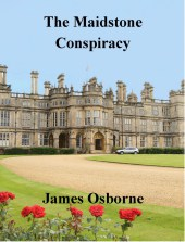 The Maidstone Conspiracy by James Osborne