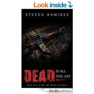 Dead is All you Get by Steven Ramirez