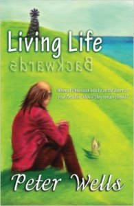 Living Life Backward by Peter Wells