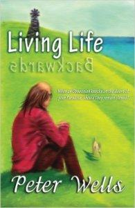 Living Life Backward by Peter Wells