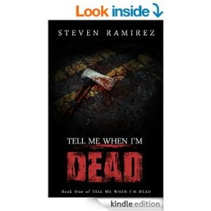 Tell Me When I'm Dead by Steven Ramirez