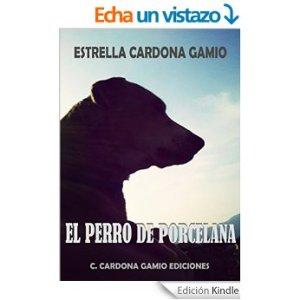 El perro de porcelona de Estrella Cardona Gamio